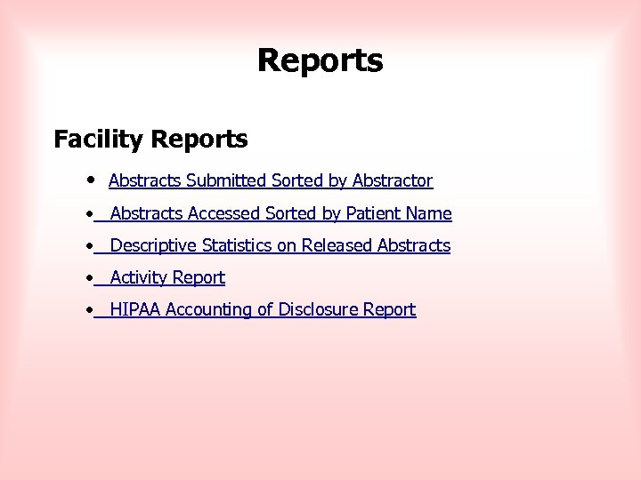 Reports Facility Reports • Abstracts Submitted Sorted by Abstractor • Abstracts Accessed Sorted by