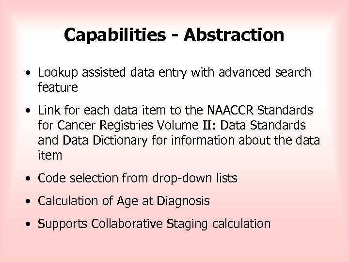 Capabilities - Abstraction • Lookup assisted data entry with advanced search feature • Link