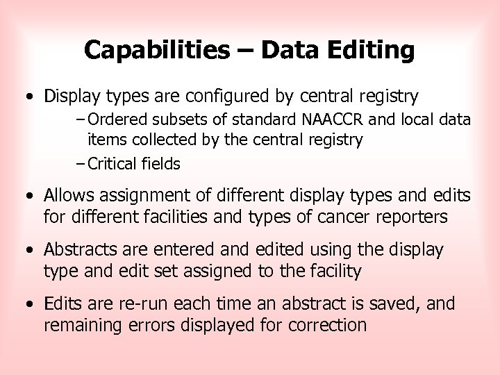 Capabilities – Data Editing • Display types are configured by central registry – Ordered