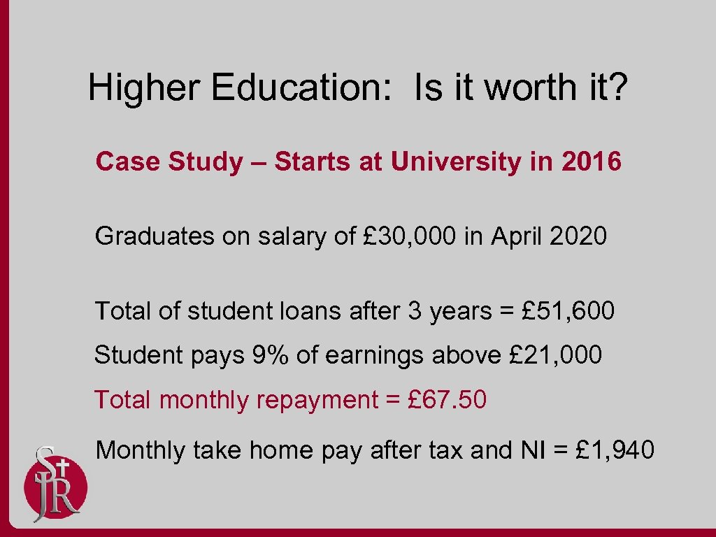 Higher Education: Is it worth it? Case Study – Starts at University in 2016