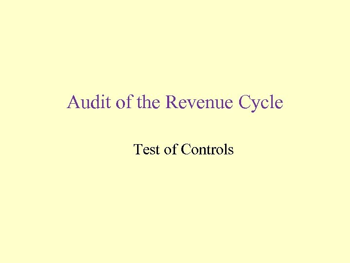Audit of the Revenue Cycle Test of Controls