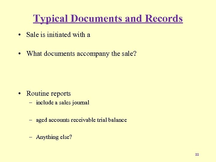 Typical Documents and Records • Sale is initiated with a • What documents accompany