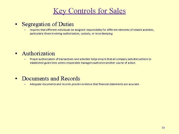 Key Controls for Sales • Segregation of Duties – requires that different individuals be
