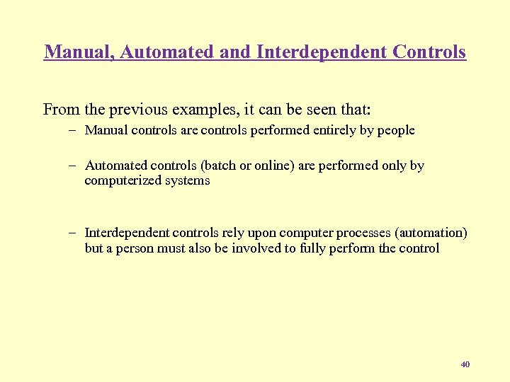 Manual, Automated and Interdependent Controls From the previous examples, it can be seen that: