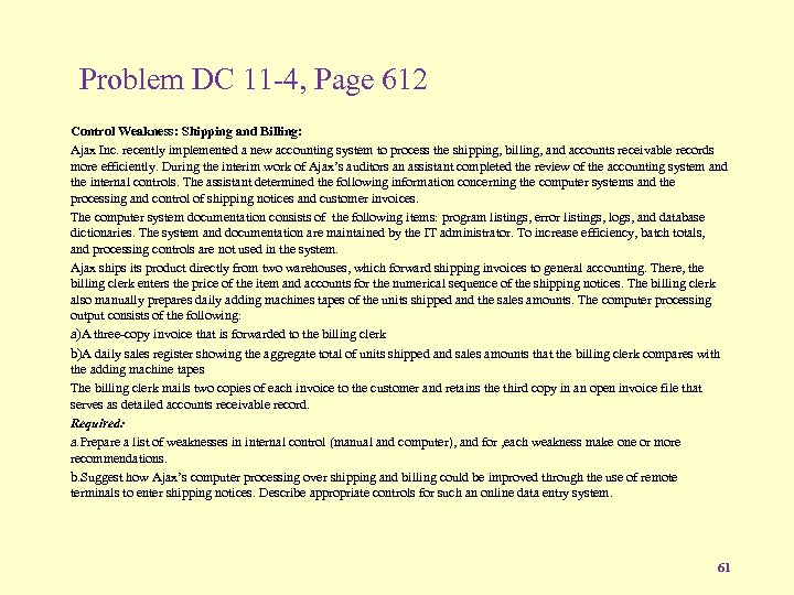 Problem DC 11 -4, Page 612 Control Weakness: Shipping and Billing: Ajax Inc. recently
