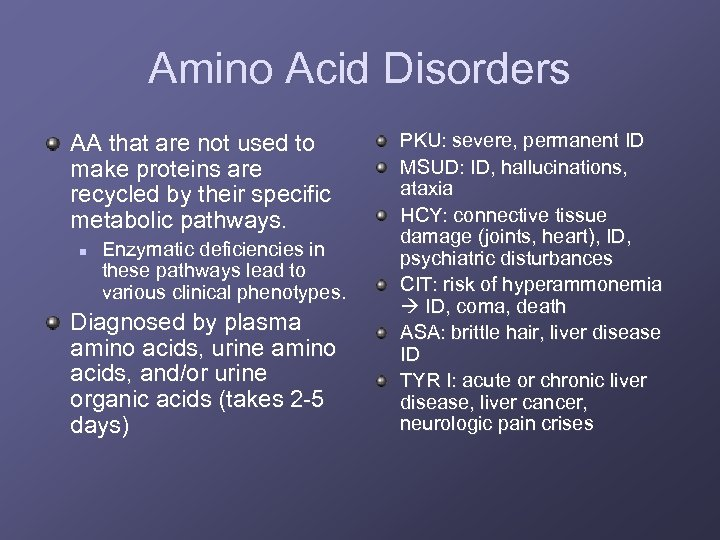 Amino Acid Disorders AA that are not used to make proteins are recycled by