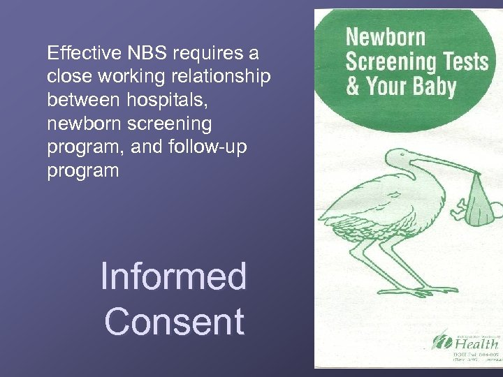 Effective NBS requires a close working relationship between hospitals, newborn screening program, and follow-up