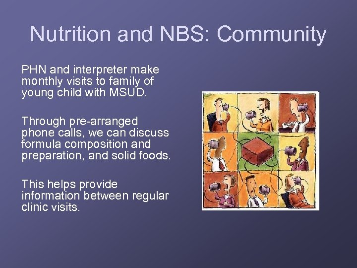 Nutrition and NBS: Community PHN and interpreter make monthly visits to family of young