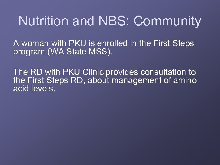 Nutrition and NBS: Community A woman with PKU is enrolled in the First Steps