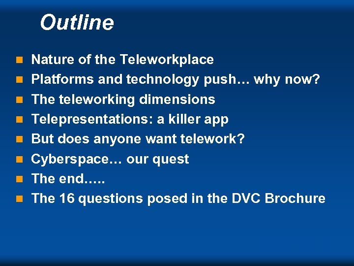 Outline n n n n Nature of the Teleworkplace Platforms and technology push… why