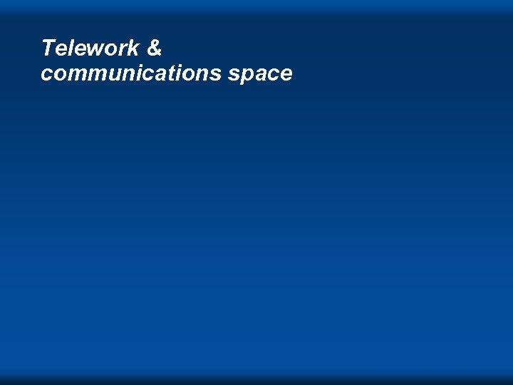 Telework & communications space DVC ' 98 s
