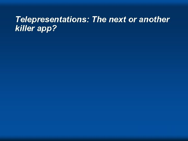 Telepresentations: The next or another killer app? DVC ' 98 s