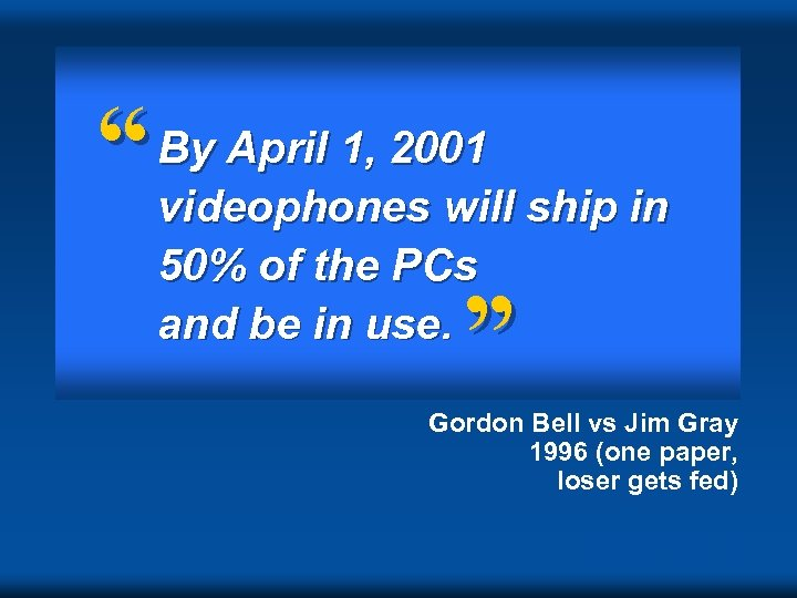 """"""" By April 1, 2001 videophones will ship in 50% of the PCs and"""