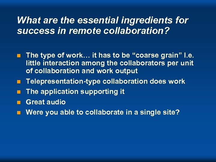 What are the essential ingredients for success in remote collaboration? n n n The