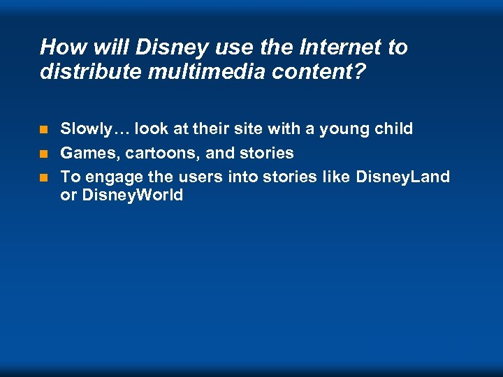 How will Disney use the Internet to distribute multimedia content? Slowly… look at their
