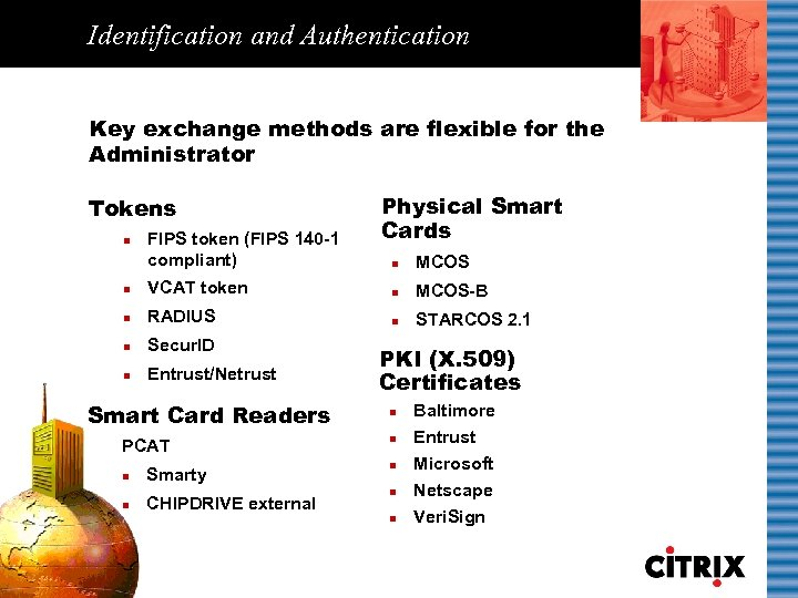 Identification and Authentication Key exchange methods are flexible for the Administrator Tokens n FIPS