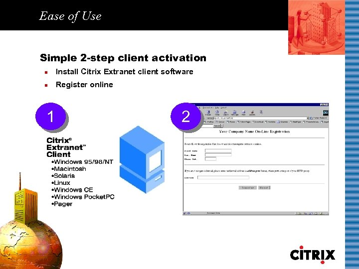 Ease of Use Simple 2 -step client activation n Install Citrix Extranet client software