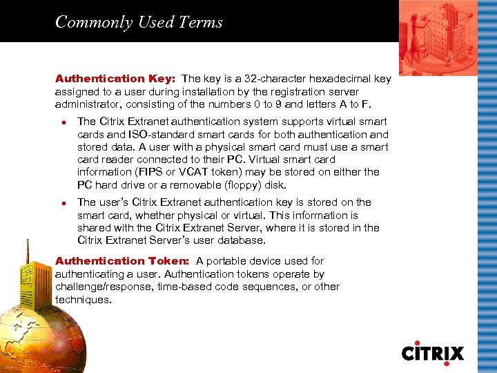 Commonly Used Terms Authentication Key: The key is a 32 -character hexadecimal key assigned