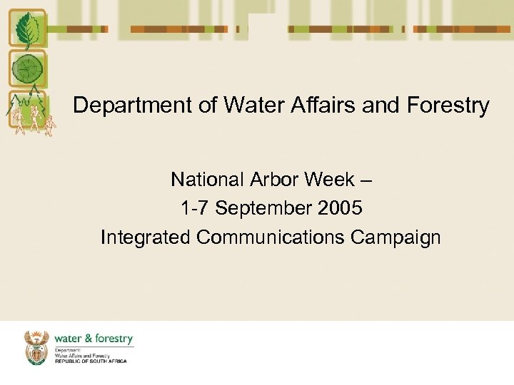Department of Water Affairs and Forestry National Arbor Week – 1 -7 September 2005
