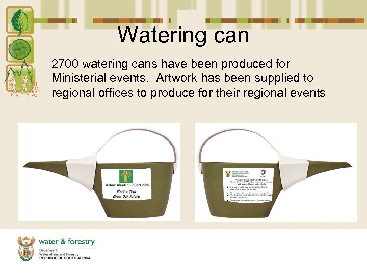 Watering can 2700 watering cans have been produced for Ministerial events. Artwork has been