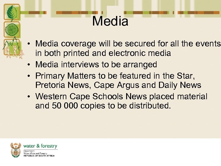 Media • Media coverage will be secured for all the events in both printed