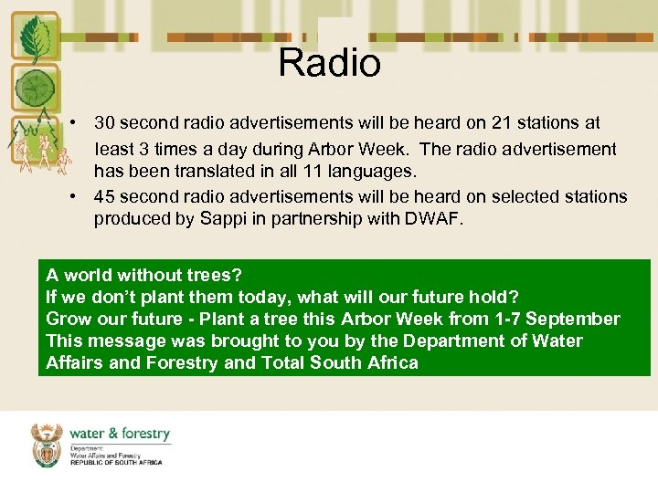 Radio • 30 second radio advertisements will be heard on 21 stations at least