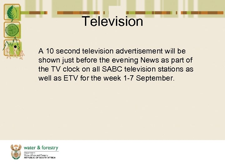 Television • A 10 second television advertisement will be shown just before the evening