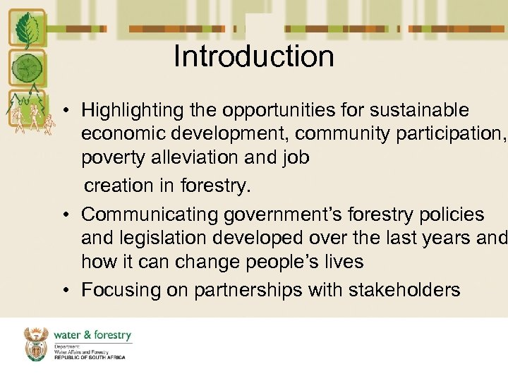 Introduction • Highlighting the opportunities for sustainable economic development, community participation, poverty alleviation and