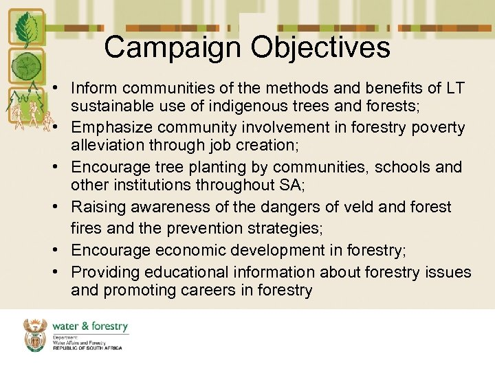 Campaign Objectives • Inform communities of the methods and benefits of LT sustainable use