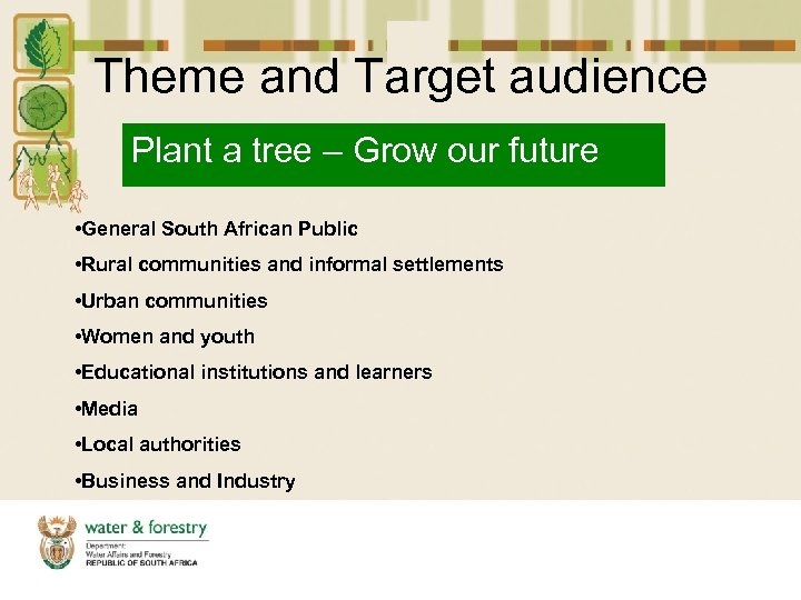 Theme and Target audience Plant a tree – Grow our future • General South