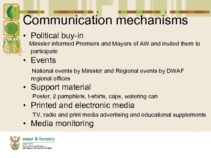 Communication mechanisms • Political buy-in Minister informed Premiers and Mayors of AW and invited