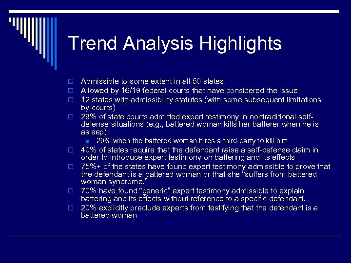 Trend Analysis Highlights Admissible to some extent in all 50 states Allowed by 16/19
