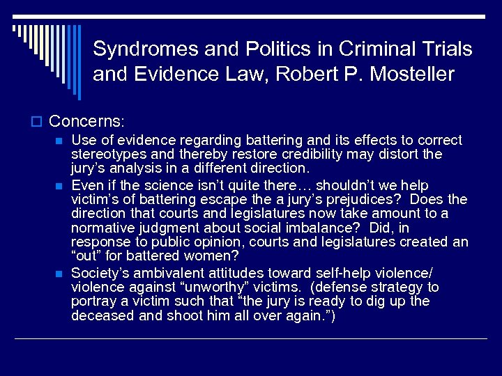 Syndromes and Politics in Criminal Trials and Evidence Law, Robert P. Mosteller o Concerns:
