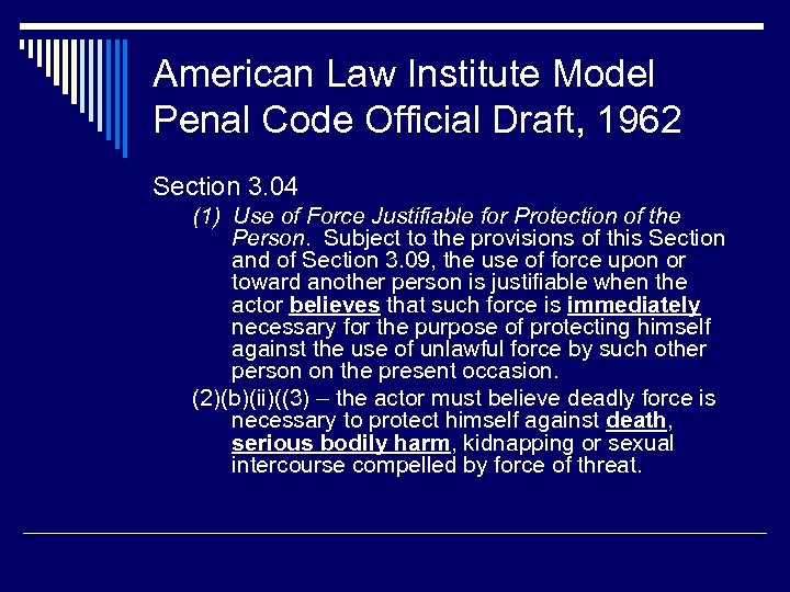 American Law Institute Model Penal Code Official Draft, 1962 Section 3. 04 (1) Use