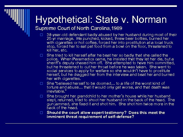 Hypothetical: State v. Norman Supreme Court of North Carolina, 1989 o o o 39
