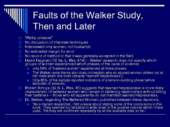 """Faults of the Walker Study, Then and Later o o o """"Paltry universe"""" No"""