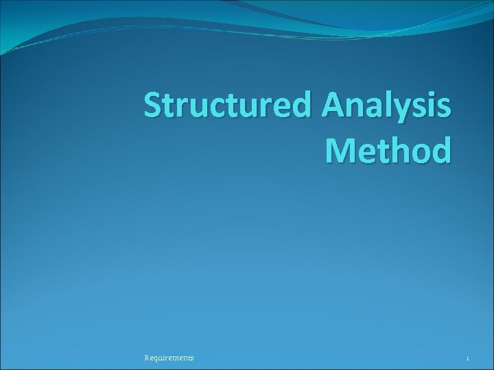 Structured Analysis Method Requirements 1