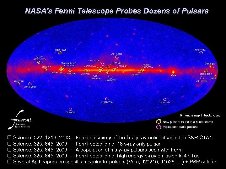 NASA's Fermi Telescope Probes Dozens of Pulsars 9 months map in background q Science,