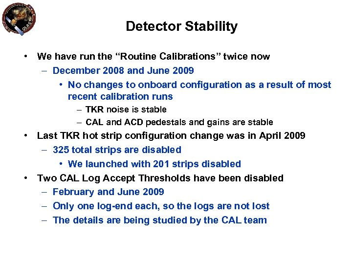 """Detector Stability • We have run the """"Routine Calibrations"""" twice now – December 2008"""