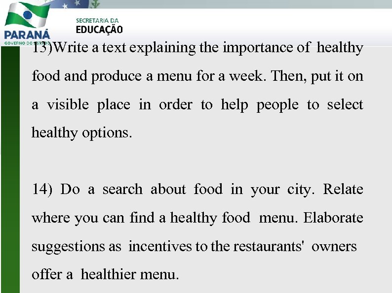 13)Write a text explaining the importance of healthy food and produce a menu for