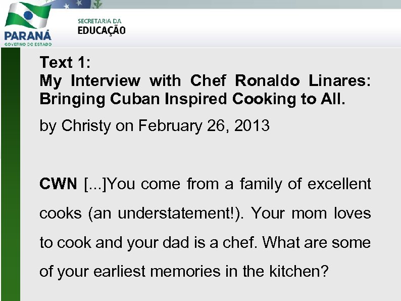 Text 1: My Interview with Chef Ronaldo Linares: Bringing Cuban Inspired Cooking to All.