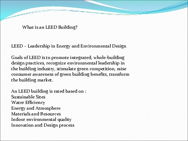 What is an LEED Building? LEED – Leadership in Energy and Environmental Design Goals