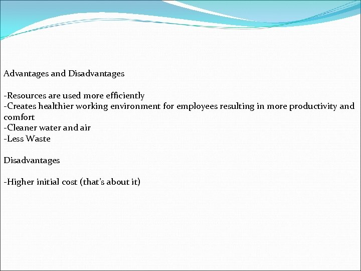 Advantages and Disadvantages -Resources are used more efficiently -Creates healthier working environment for employees