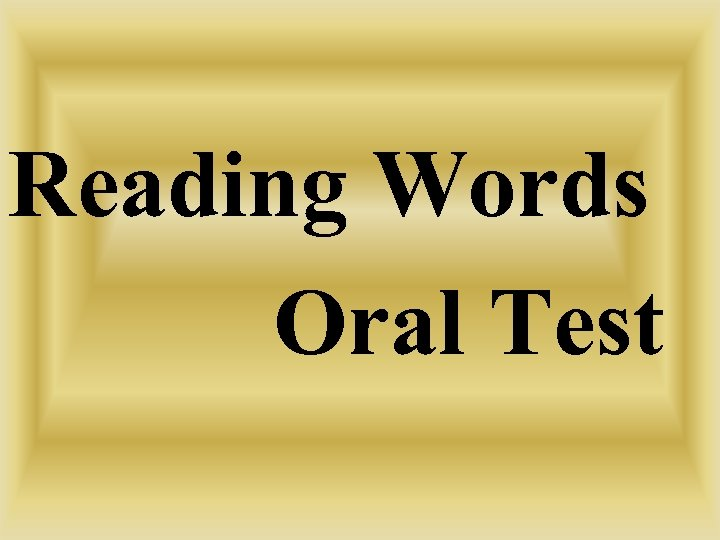 Reading Words Oral Test