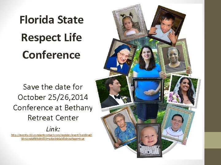 Florida State Respect Life Conference Save the date for October 25/26, 2014 Conference at
