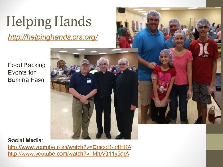 Helping Hands http: //helpinghands. crs. org/ Food Packing Events for Burkina Faso Social Media: