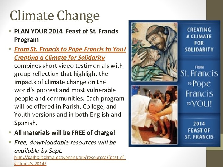 Climate Change • PLAN YOUR 2014 Feast of St. Francis Program • From St.