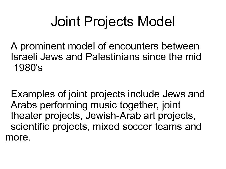 Joint Projects Model A prominent model of encounters between Israeli Jews and Palestinians since