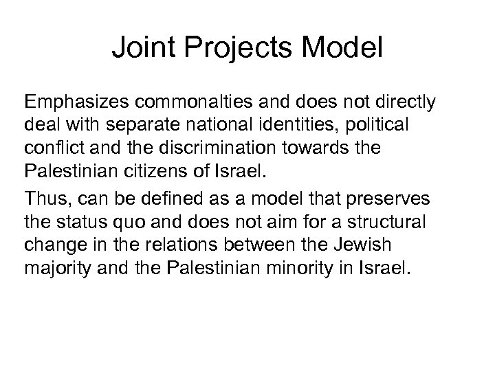Joint Projects Model Emphasizes commonalties and does not directly deal with separate national identities,