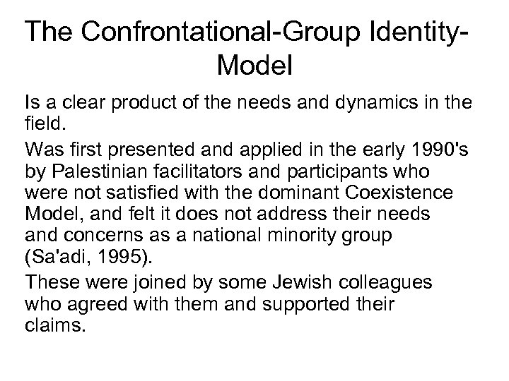 The Confrontational-Group Identity. Model Is a clear product of the needs and dynamics in